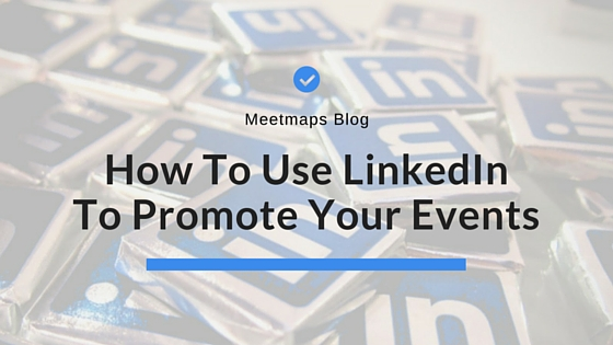 How To Use LinkedIn To Promote Your Events