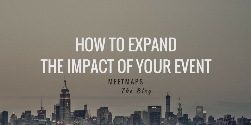 How To Expand Your Event Impact