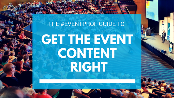 The Event Professional's Guide To Getting The Event Content Right