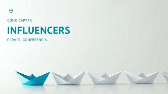 Cómo captar influencers para tu conferencia