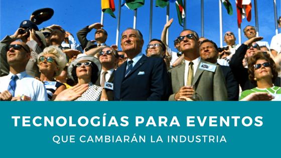 Tecnología para eventos y congresos que cambiarán la industria