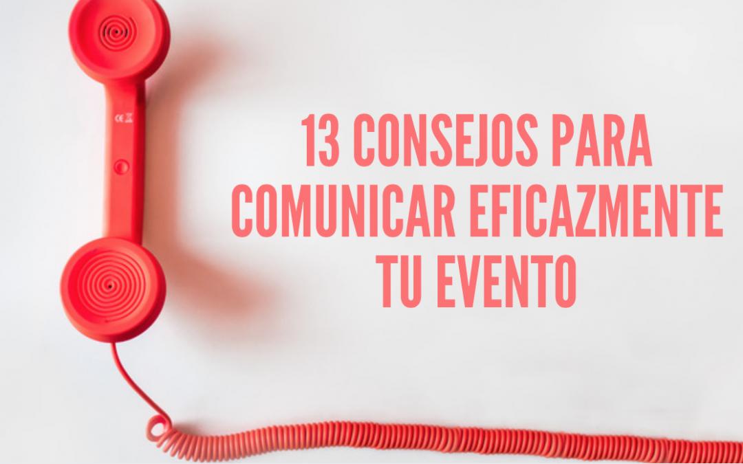 13 consejos para comunicar eficazmente tu evento