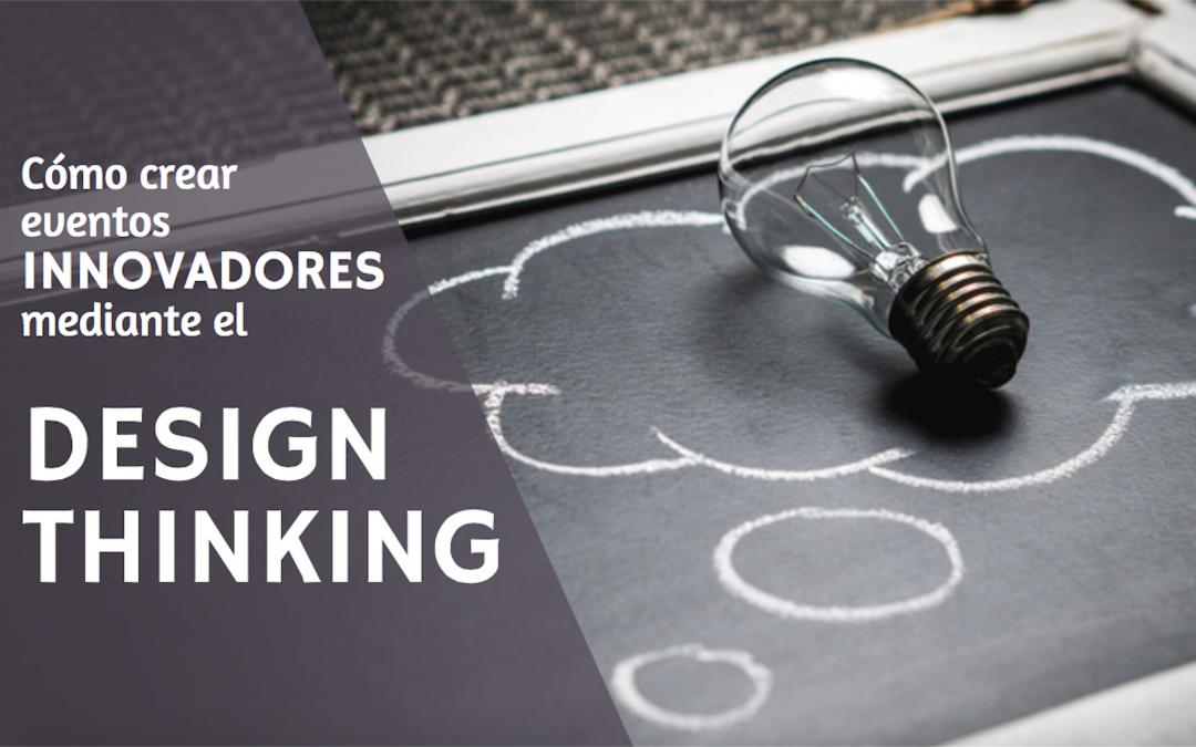 Crear eventos innovadores mediante el design thinking
