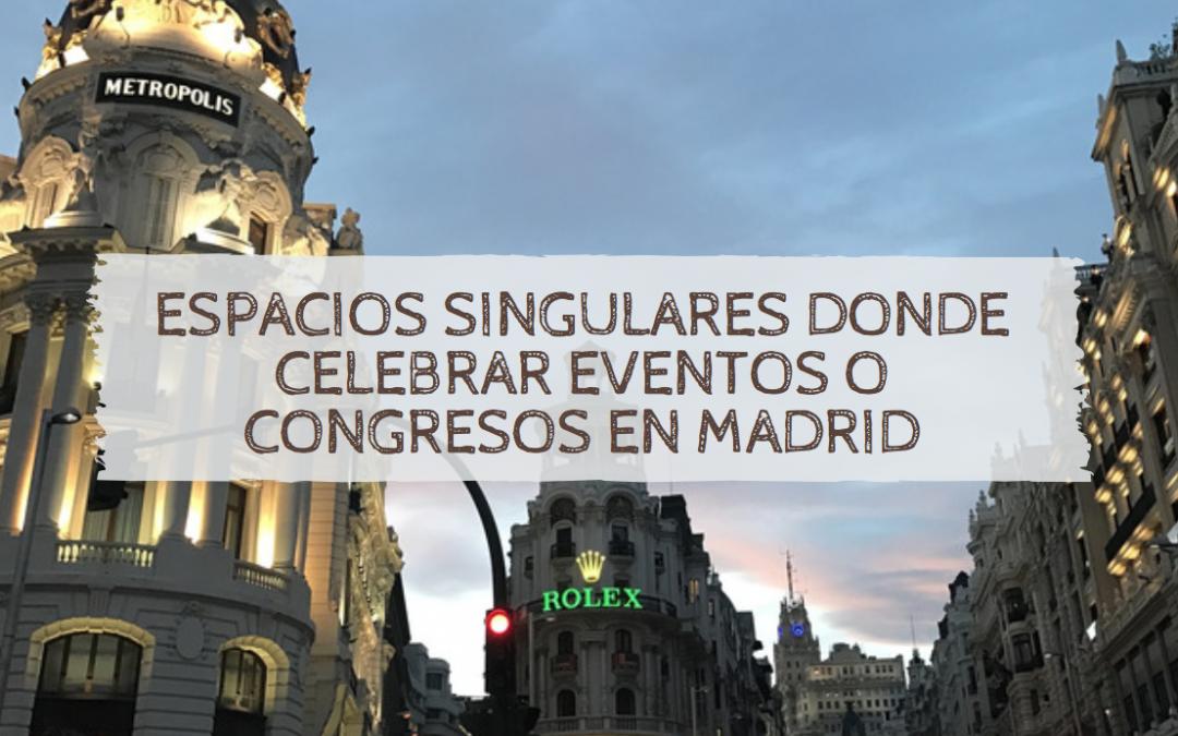 Espacios singulares donde celebrar eventos en Madrid