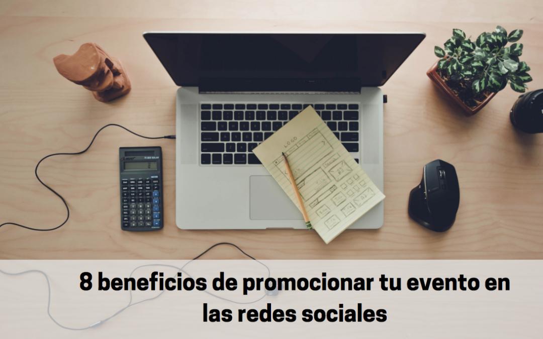 8 beneficios de promocionar tu evento en las redes sociales