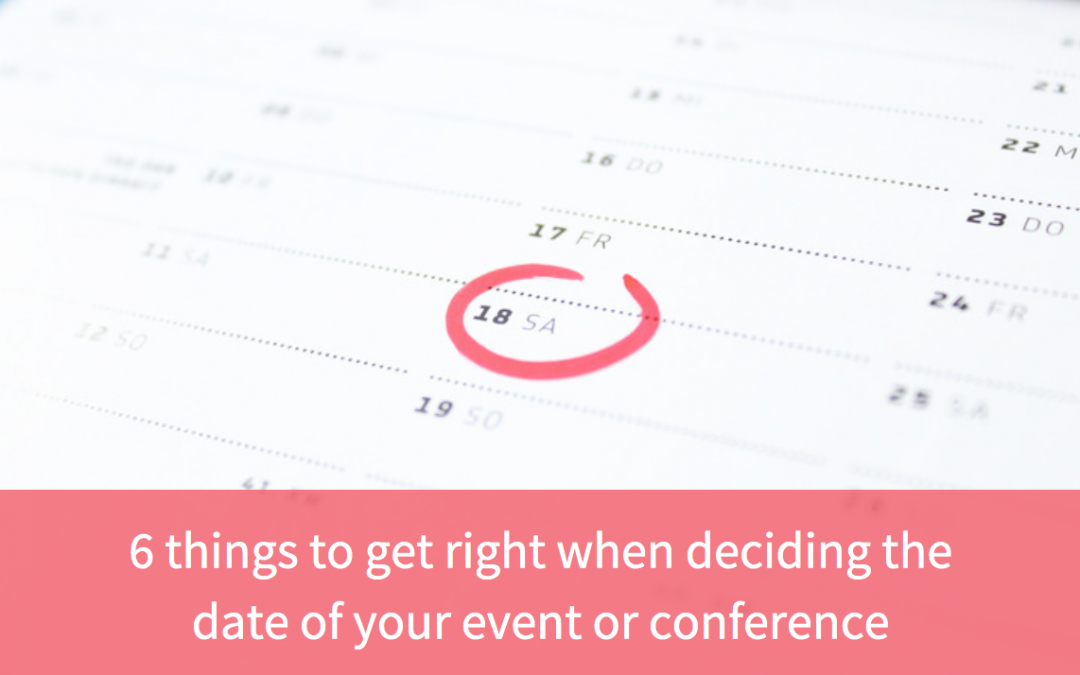 6 things to get right when deciding the date of your event or conference