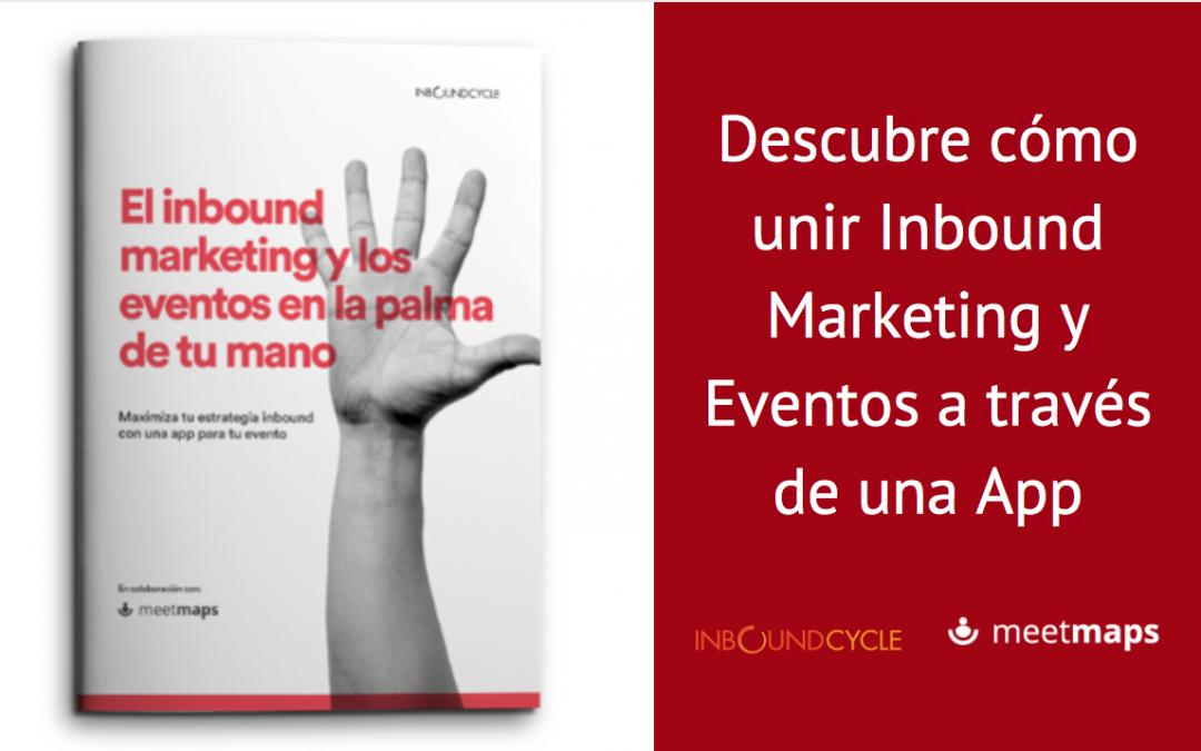 Guía: Cómo unir InBound Marketing y eventos a través de una App
