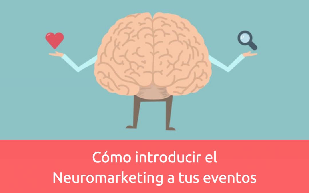 Cómo introducir el Neuromarketing a tus eventos