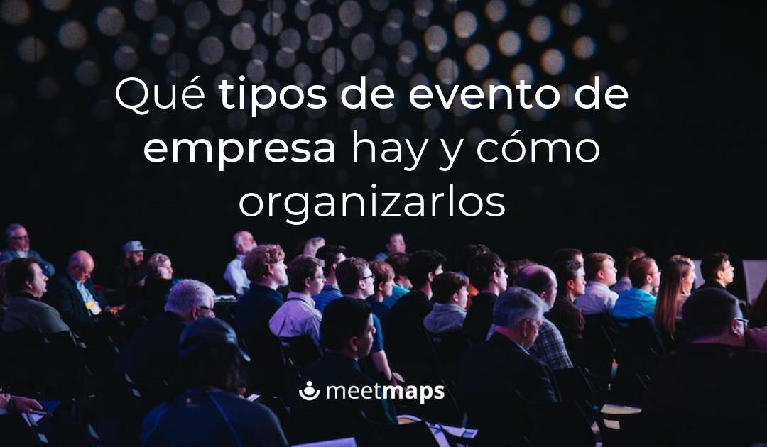 Qué tipos de eventos hay y como organizarlos