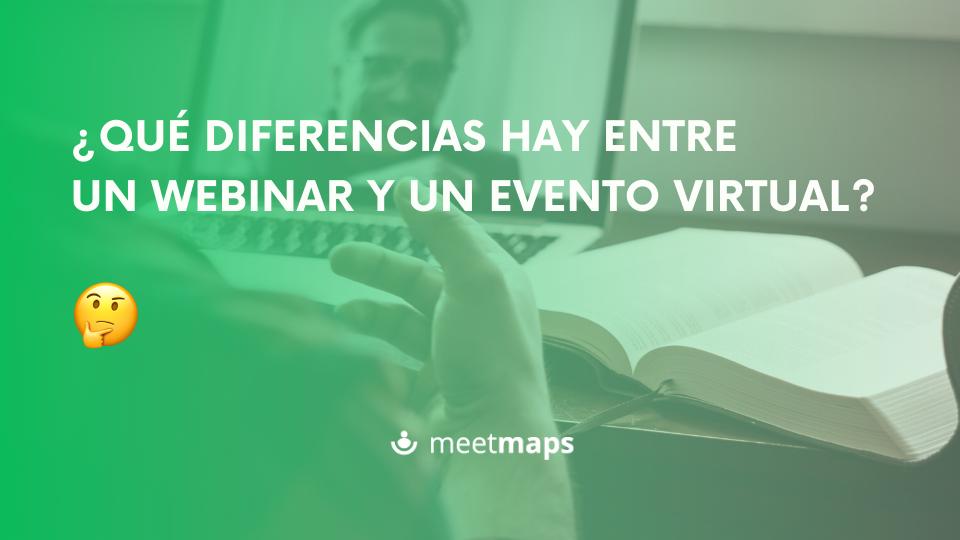 ¿Qué diferencias hay entre un webinar y un evento virtual?
