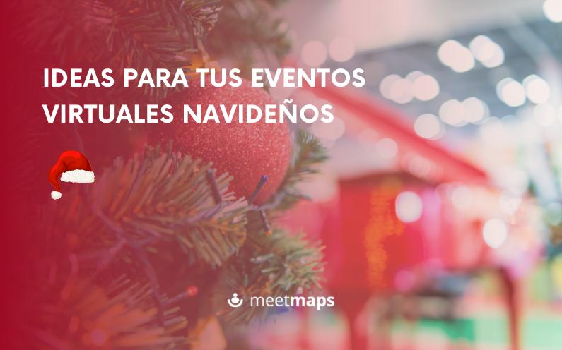 Ideas para tus eventos virtuales navideños