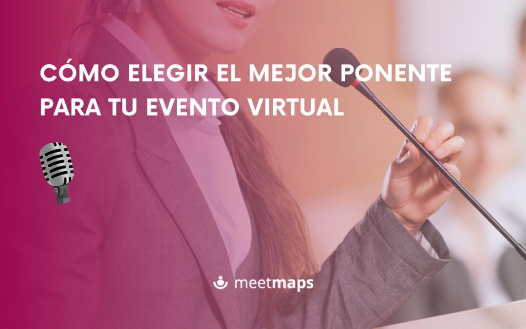 Cómo elegir el mejor ponente para tu evento virtual