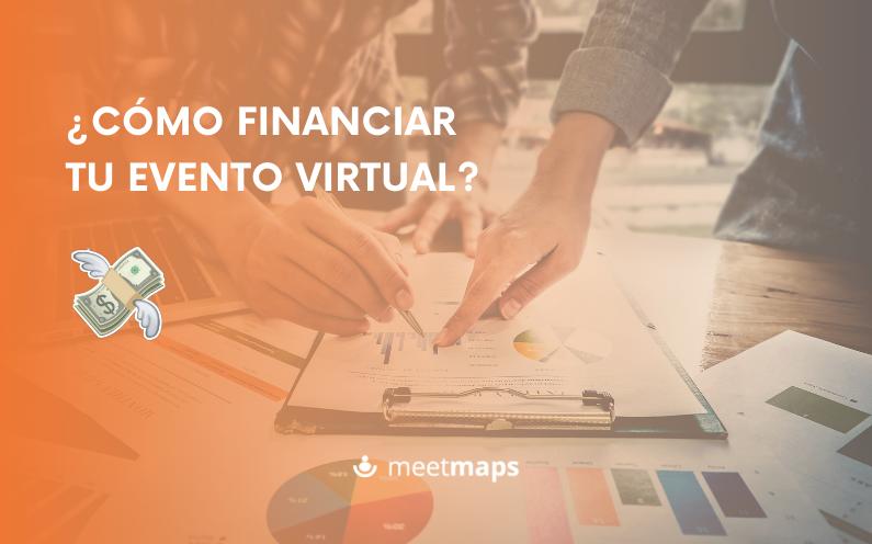 ¿Cómo financiar tu evento virtual?