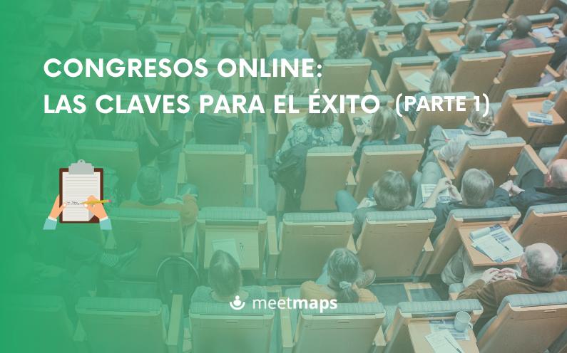 Congresos online: las claves para el éxito (PARTE 1)