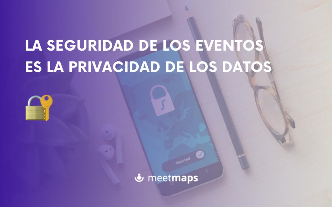 La seguridad de los eventos es la privacidad de los datos