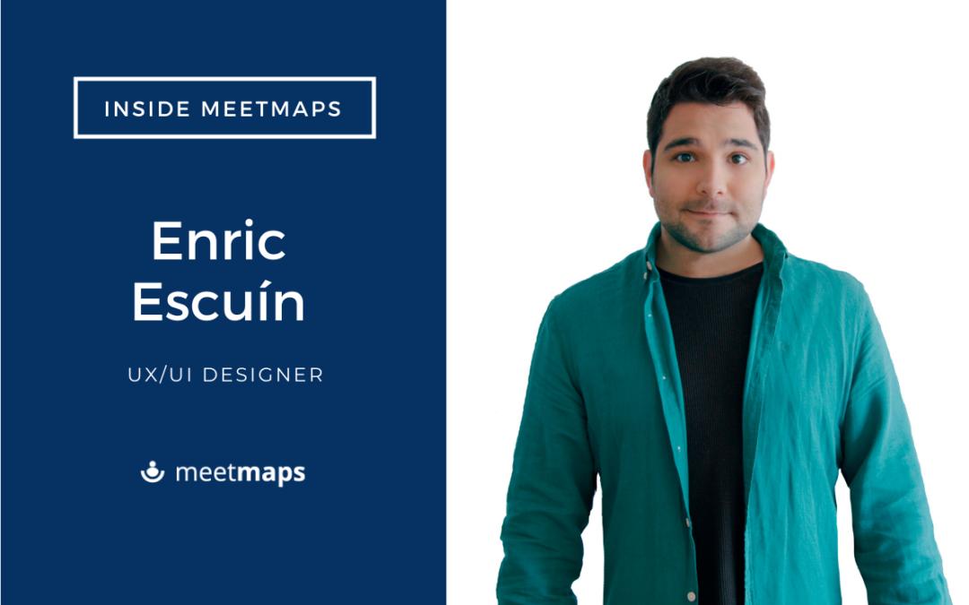 Meetmaps se centra en la experiencia de usuario reforzando el departamento de producto con Enric Escuín como UX/UI designer