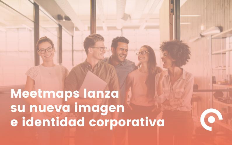 Meetmaps lanza su nueva imagen e identidad corporativa
