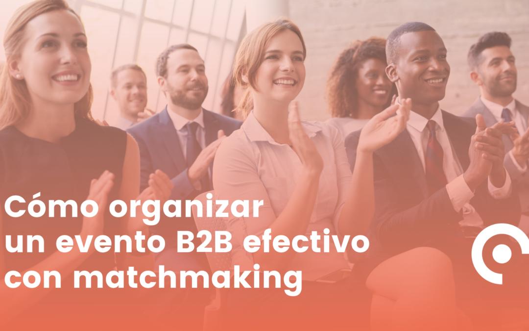 Cómo organizar un evento B2B con matchmaking